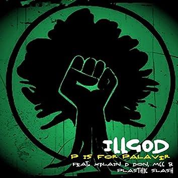 P Is for Palaver (feat. Xplain D Don, MCC, Plasthic Slash)