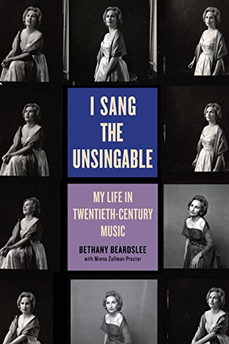 I Sang the Unsingable: My Life in Twentieth-Century Music (English Edition)
