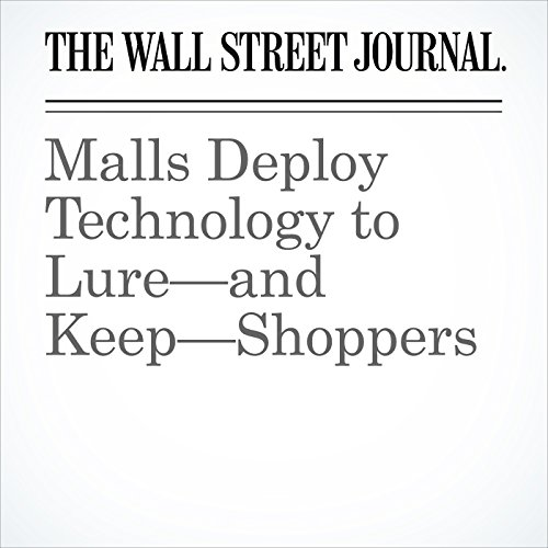 Malls Deploy Technology to Lure—and Keep—Shoppers copertina