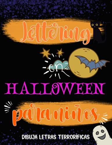 Lettering en Halloween para niños. Dibuja letras terroríficas.: Libro de caligrafía moderna para niños. Ejercicios prácticos y proyectos