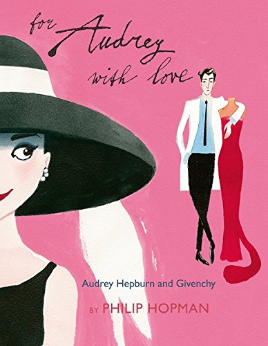Image of For Audrey With Love: Audrey Hepburn and Givenchy (1)