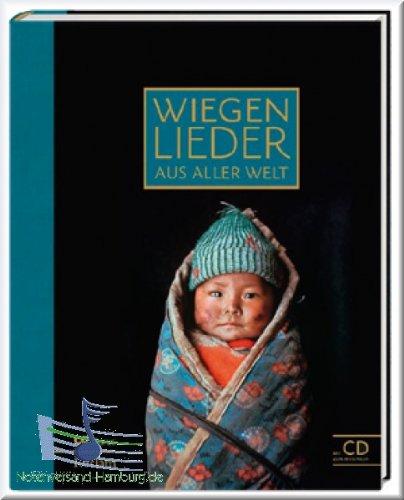 Wiegenlieder aus aller Welt mit Mitsing-CD - Noten Liederbuch [Musiknoten]
