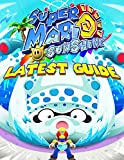 Super Mario Sunshine: LATEST GUIDE: The Best Complete Guide (Tips, Tricks, Walkthrough, and Other Things To know)