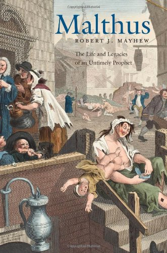 Malthus: The Life and Legacies of an Untimely Prophet