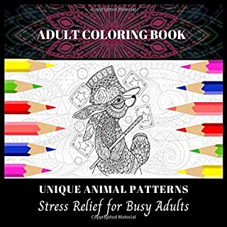 Adult Coloring Book Unique Animal Patterns: Stress Relief For Busy Adults Cute Sloth Amazing Coloring Books for Adults wit...