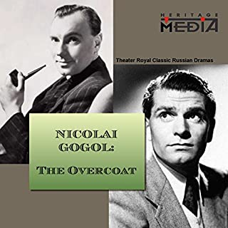 The Overcoat                   By:                                                                                                                                 Nikolai Gogol                               Narrated by:                                                                                                                                 Michael Redgrave                      Length: 20 mins     4 ratings     Overall 2.5