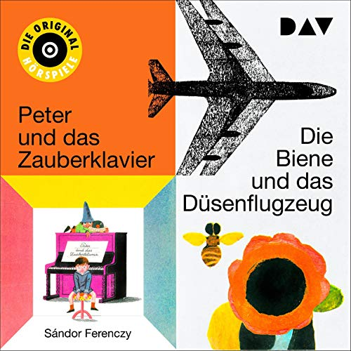 Die Biene und das Düsenflugzeug 1 & 2 / Peter und das Zauberklavier 1 & 2 audiobook cover art