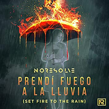 Prendí Fuego a la Lluvia (Set Fire to the Rain - Spanish Version)
