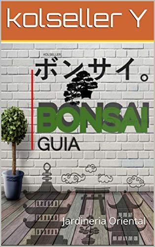 Bonsai : Jardineria Oriental