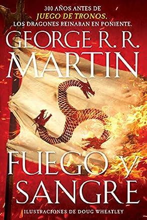 Fuego y sangre (Spanish Edition)