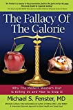 Image of The Fallacy of The Calorie: Why The Modern Western Diet is Killing Us and How to Stop It