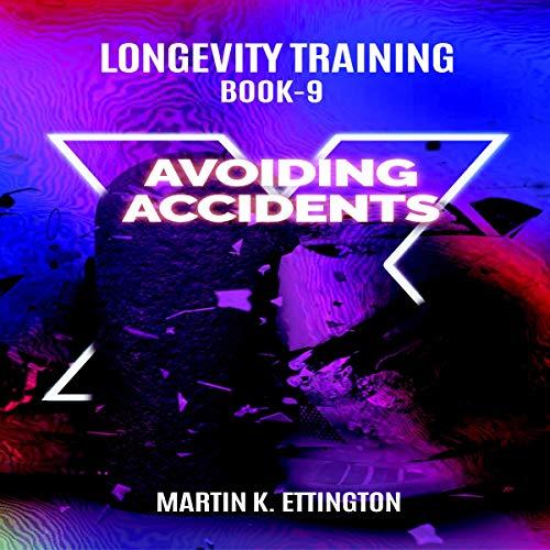 Longevity Training, Book 9 - Avoiding Accidents cover art