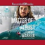 A Matter of Trust: Montana Rescue, Book 3 - Susan May Warren