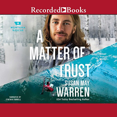 A Matter of Trust     Montana Rescue, Book 3              By:                                                                                                                                 Susan May Warren                               Narrated by:                                                                                                                                 Cynthia Farrell                      Length: 10 hrs and 22 mins     135 ratings     Overall 4.6