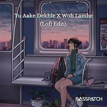 Tu aake Dekhle X Woh Lamhe (Basspatch Lofi Edit)