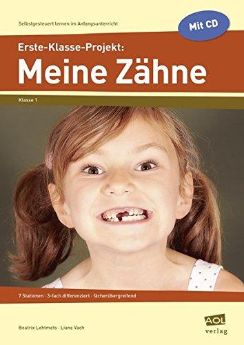 Erste-Klasse-Projekt: Meine Zähne: 7 Stationen - 3-fach differenziert - fächerübergreifend (Selbstgesteuert lernen im Anfangsunterricht)
