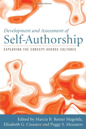 Compare Textbook Prices for Development and Assessment of Self-Authorship: Exploring the Concept Across Cultures 1 Edition ISBN 9781579223687 by Magolda, Marcia B. Baxter,Creamer, Elizabeth G.,Meszaros, Peggy S.