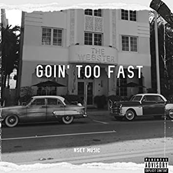 Goin' Too Fast