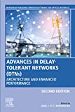 Advances in Delay-Tolerant Networks (DTNs): Architecture and Enhanced Performance (Woodhead Publishing Series in Electronic and Optical Materials)