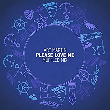 Please Love Me (Muffled Mix)