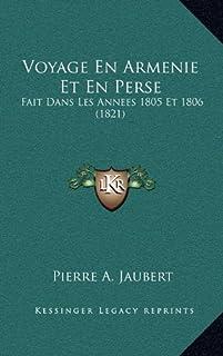 Voyage En Armenie Et En Perse: Fait Dans Les Annees 1805 Et 1806 (1821)