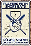 Metal Vintage Tin Sign Baseball Poster Players With Short Bats Please Stand Closer to The Plate Poster Home Living Decor Poster,Farmhouse Kitchen Decor 8x12 inchi