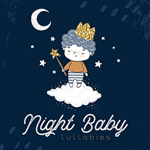 Relaxing Night Music Academy, Soothing Baby Music Zone & Baby Lullaby Festival