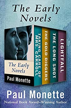 The Early Novels: Taking Care of Mrs. Carroll, The Gold Diggers, The Long Shot, and Lightfall by [Paul Monette]