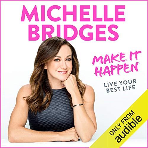 Make It Happen Audiobook By Michelle Bridges cover art