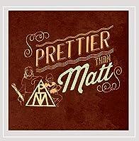 Prettier Than Matt