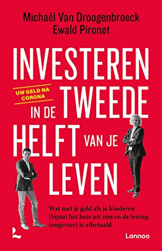 Investeren in de tweede helft van je leven: Wat met je geld als je kinderen (bijna) het huis uit zijn en de lening (ongeveer) is afbetaald (Dutch Edition)
