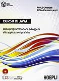 Corso di Java. Dalla programmazione ad oggetti alle applicazioni grafiche. Per gli Ist. tecnici commerciali. Con e-book. Con espansione online