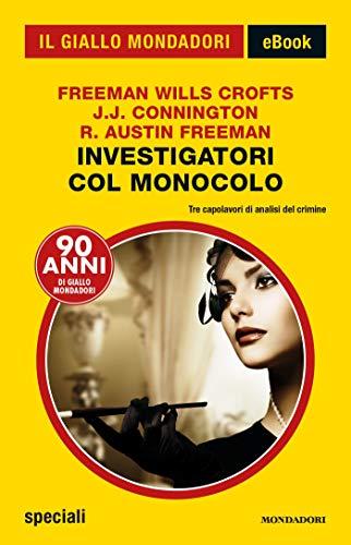 Investigatori col monocolo (Il Giallo Mondadori)