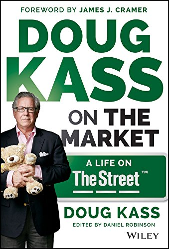 Doug Kass on the Market: A Life on TheStreet (English Edition)