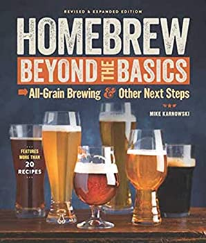 Homebrew Beyond the Basics  All-Grain Brewing & Other Next Steps