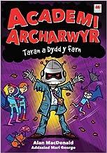 Cyfres Academi Archarwyr: 4. Taran a Dydd y Farn