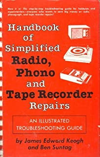 Handbook of simplified radio, phono, and tape recorder repairs: An illustrated troubleshooting guide