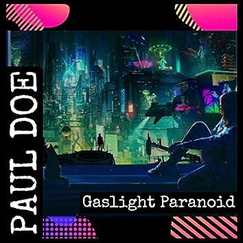 Gaslight Paranoid