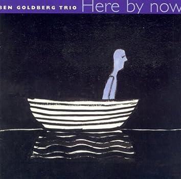 Ben Goldberg Trio: Here by Now