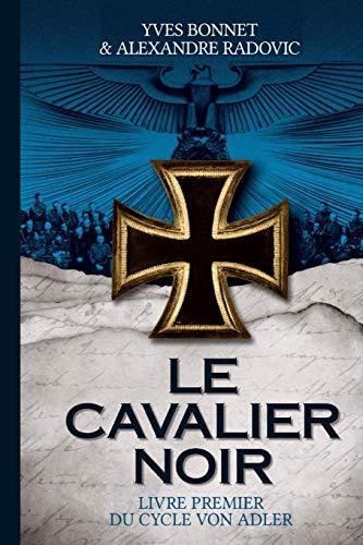 Le Cavalier noir: Livre premier du cycle Von Adler