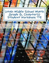 Utah Middle School Math Grade 8, Chapter 10 Student Workbook TE: A University of Utah Project in Association with the Utah State Office of Education (Utah Middle School Math Project)