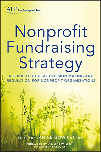 Nonprofit Fundraising Strategy: A Guide to Ethical Decision Making and Regulation for Nonprofit Organizations: A Guide to Ethical Decision Making and Regulation for Nonprofit Organizations + Website
