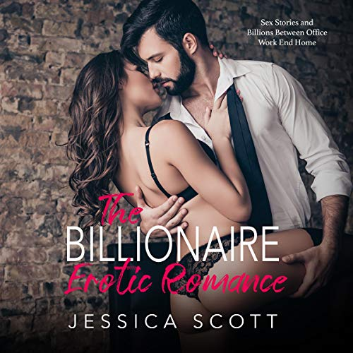 『The Billionaire Erotic Romance: Sex Stories and Billions Between Office Work End Home』のカバーアート