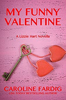 My Funny Valentine (Lizzie Hart Mysteries Book 4) by [Caroline Fardig]