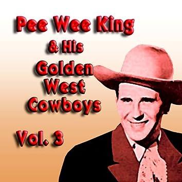 Pee Wee King & His Golden West Cowboys, Vol. 3