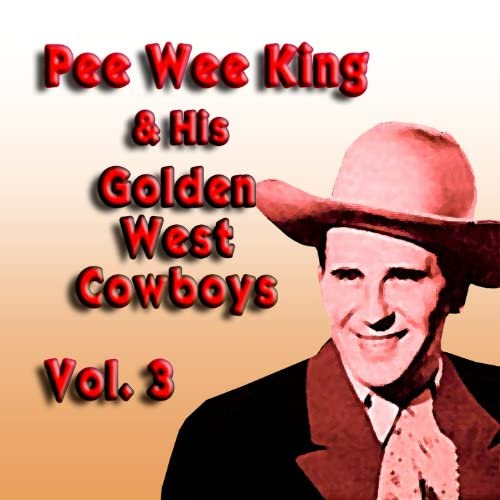Pee Wee King And His Golden West Cowboys