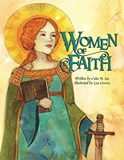 Women of Faith: Saints and Martyrs of the Christian Faith (Women in History)