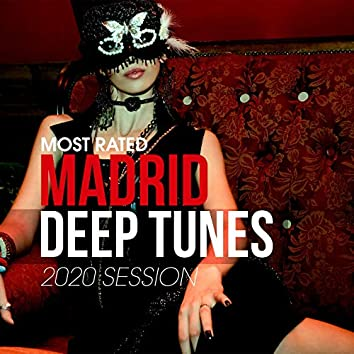 Most Rated Madrid Deep Tunes 2020 Session