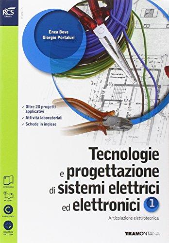 Tecnologie e progettazione di sistemi elettrici ed elettronici. Con Extrakit-Openbook. Per le Scuole superiori. Con e-book. Con espansione online: 1