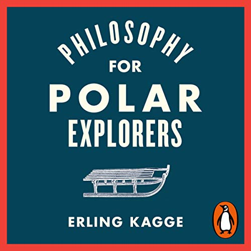 Philosophy for Polar Explorers audiobook cover art